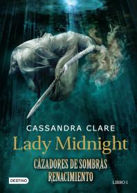 Lady midnight. Cazadores de sombras. Renacimiento