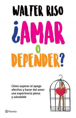 ¿Amar o depender?